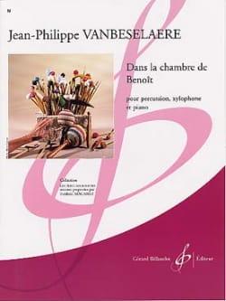 Jean-Philippe Vanbeselaere - Dans la Chambre de Benoît - Partition - di-arezzo.fr