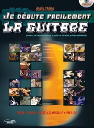 Je Débute Facilement la Guitare - Daniel Ichbiah - laflutedepan.com