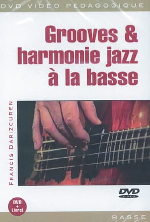 Francis Darizcuren - DVD - Grooves - Harmony Jazz A la Basse - Sheet Music - di-arezzo.co.uk