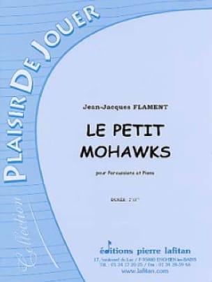 Le Petit Mohawks - Jean-Jacques Flament - Partition - laflutedepan.com