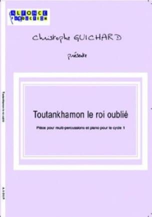 Christophe Guichard - Toutankhamon le Roi Oublié - Partition - di-arezzo.fr