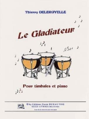 Thierry Deleruyelle - The Gladiator - Sheet Music - di-arezzo.co.uk