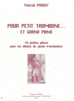 Pascal Proust - For small trombone ... and grand piano - Sheet Music - di-arezzo.co.uk