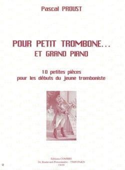 Pascal Proust - Pour petit trombone... et grand piano - Partition - di-arezzo.fr