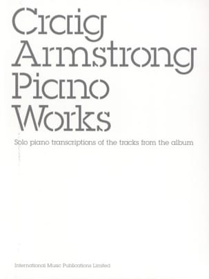 Craig Armstrong - Piano Works - Sheet Music - di-arezzo.co.uk