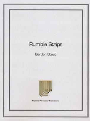 Rumble Strips - Gordon Stout - Partition - Marimba - laflutedepan.com