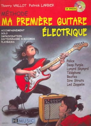 Vaillot Thierry / Larbier Patrick - My first electric guitar - Method - Sheet Music - di-arezzo.com
