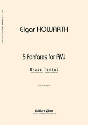 5 Fanfares For PMJ - Elgar Howarth - Partition - laflutedepan.com