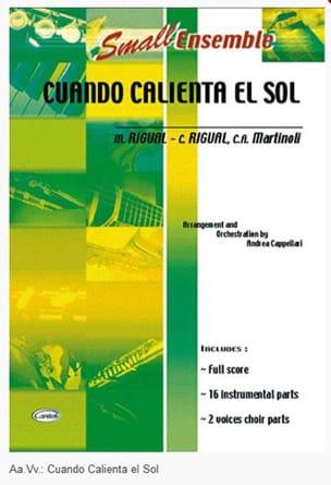 Rigual C. / Martinoli C.A. - Cuando Calienta El Sol - Small Ensemble - Partition - di-arezzo.fr
