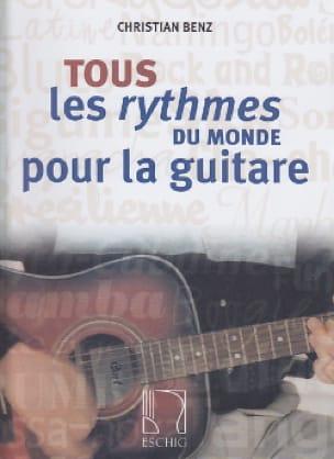 Christian Benz - Todos los ritmos del mundo para guitarra - Partitura - di-arezzo.es