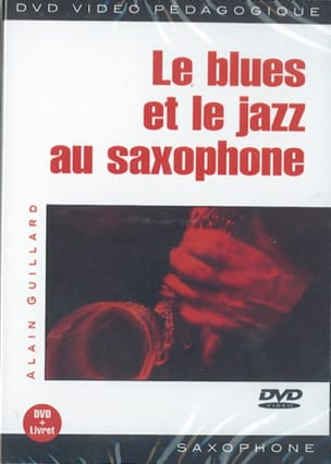 Alain Guillard - DVD - Le Blues Et le Jazz Au Saxophone - Partition - di-arezzo.fr