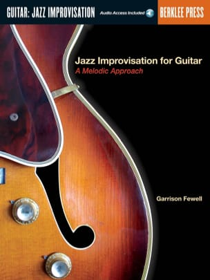 Garrison Fewell - Jazz Improvisation For Guitar, A Melodic Approach - Partition - di-arezzo.fr