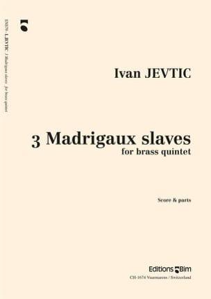 3 Madrigaux Slaves - Ivan Jevtic - Partition - laflutedepan.com