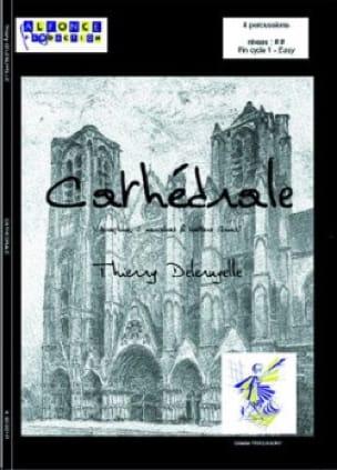 Thierry Deleruyelle - Cathédrale - Partition - di-arezzo.fr