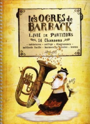 Les Ogres de Barback - Sheet Music Book - 14 Songs - Sheet Music - di-arezzo.com