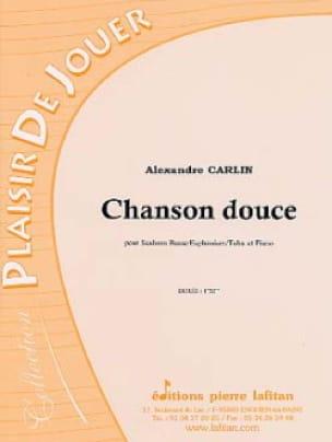 Alexandre Carlin - Chanson douce - Partition - di-arezzo.fr