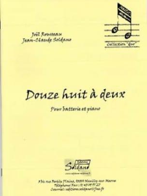 Douze Huit A Deux... Rousseau Joel / Soldano Jean-Claude laflutedepan