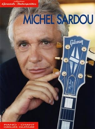 Michel Sardou - Collection Grands Interprètes - Partition - di-arezzo.fr