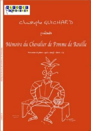 Christophe Guichard - Mémoire du Chevalier de Pomme de Rouille - Partition - di-arezzo.fr