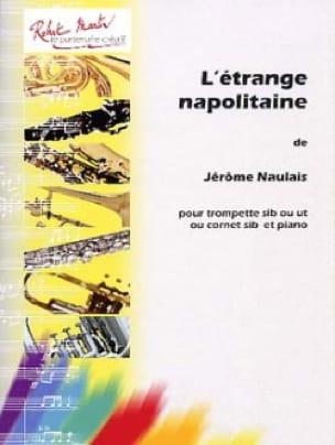 Jérôme Naulais - L'étrange Napolitaine - Partition - di-arezzo.fr