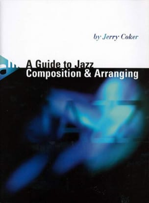 Jerry Coker - A Guide To Jazz - Composition - Arranging - Sheet Music - di-arezzo.co.uk