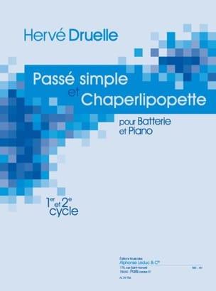 Passé Simple - Chaperlipopette Hervé Druelle Partition laflutedepan