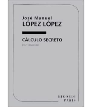 Lopez José Manuel Lopez - Secreto Calculo - Sheet Music - di-arezzo.co.uk