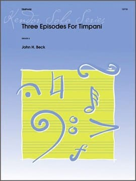 John H. Beck - Three Episodes For Timpani - Partition - di-arezzo.fr