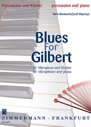 Glentworth Mark / Vilaprinyo Cordi - Blues For Gilbert - Partition - di-arezzo.fr