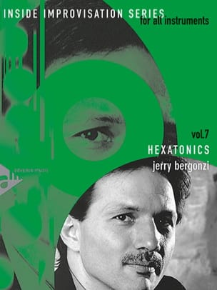 Volume 7 - Hexatonics Jerry Bergonzi Partition Harmonie - laflutedepan
