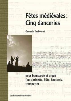 Fêtes Médiévales - Cinq Danceries Germain Desbonnet laflutedepan