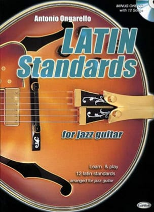 Antonio Ongarello - Latin Standards For Jazz Guitar - Partition - di-arezzo.fr