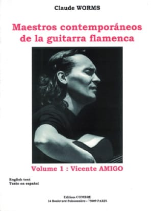 Claude Worms - Maestros Contemporaneos of the Guitarra Flamenca Volume 1: Vicente Amigo - Partition - di-arezzo.com