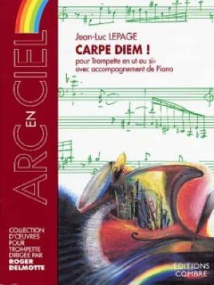 Carpe Diem! Jean-Luc Lepage Partition Trompette - laflutedepan