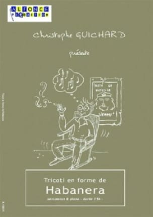 Christophe Guichard - Tricoti En Forme de Habanera - Partition - di-arezzo.fr