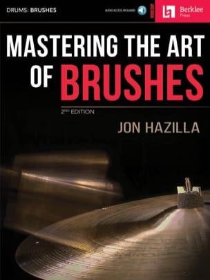 Jon Hazilla - Mastering The Art Of Brushes - Partition - di-arezzo.fr