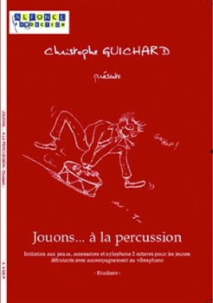 Christophe Guichard - Jouons... A la Percussion - Etudiant - Partition - di-arezzo.fr