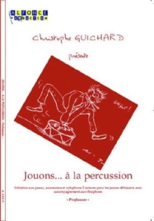 Christophe Guichard - Jouons... A la Percussion - Professeur - Partition - di-arezzo.fr