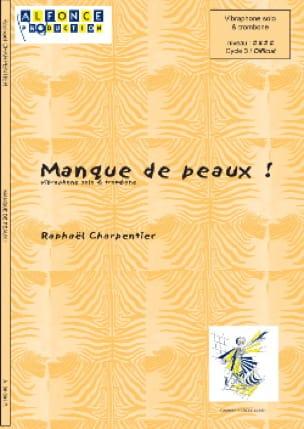 Raphaël Charpentier - Manque de Peau ! - Partition - di-arezzo.fr