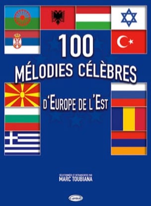 Marc Toubiana - 100 Mélodies Célèbres D' Europe de L' Est - Sheet Music - di-arezzo.co.uk