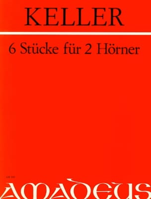 Max Keller - Sechs Stüke Für 2 Hörner - Sheet Music - di-arezzo.com