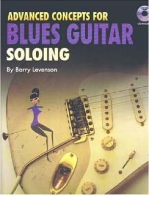 Bary Levenson - Advanced Concepts For Guitar Soloing Blues - Sheet Music - di-arezzo.co.uk