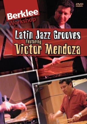 Victor Mendoza - DVD - Latin Jazz Grooves - Sheet Music - di-arezzo.co.uk