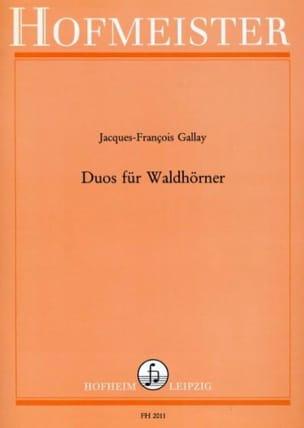 Duos Für Waldhörner - Jacques-François Gallay - laflutedepan.com