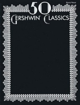 George And Ira Gershwin - 50 Gershwin Classics - Sheet Music - di-arezzo.co.uk
