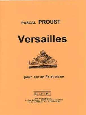Versailles Pascal Proust Partition Cor - laflutedepan