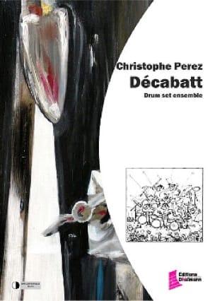 Décabatt - Christophe Perez - Partition - laflutedepan.com