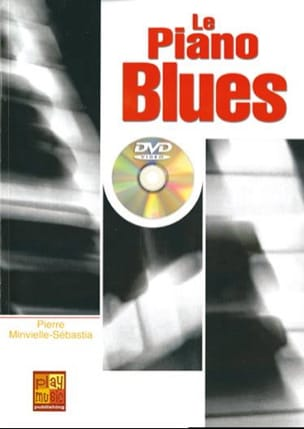 Pierre Minvielle-Sebastia - The blues piano - Sheet Music - di-arezzo.co.uk