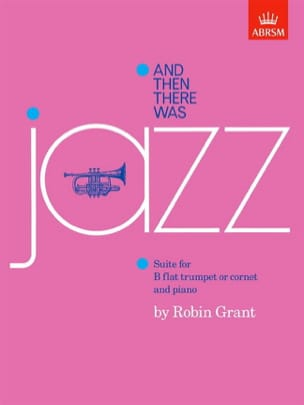 Robin Grant - And Then There Was Jazz - Partition - di-arezzo.fr