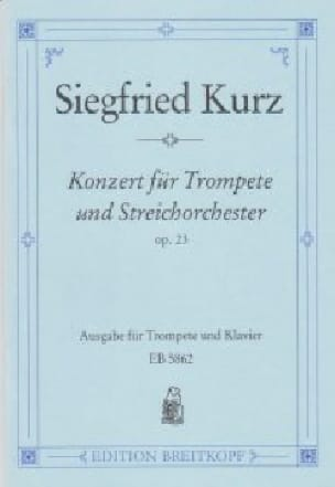 Konzert Für Trompete Opus 23 - Siefried Kurz - laflutedepan.com